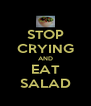 STOP CRYING AND EAT SALAD - Personalised Poster A4 size