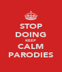 STOP DOING KEEP CALM PARODIES - Personalised Poster A4 size