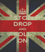 STOP DROP AND ROLL ON - Personalised Poster A4 size