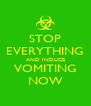 STOP EVERYTHING AND INDUCE VOMITING NOW - Personalised Poster A4 size