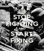 STOP FIGHTING AND START FIXING - Personalised Poster A4 size