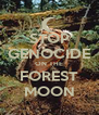STOP GENOCIDE ON THE FOREST MOON - Personalised Poster A4 size