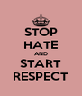 STOP HATE AND START RESPECT - Personalised Poster A4 size