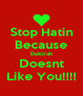 Stop Hatin Because Dekirah Doesnt Like You!!!! - Personalised Poster A4 size