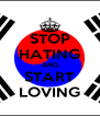 STOP HATING AND START LOVING - Personalised Poster A4 size