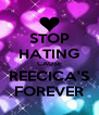 STOP HATING CAUSE REECICA'S FOREVER - Personalised Poster A4 size