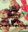 "Stop  Hating The perfect 5 Boys ""One direction "" - Personalised Poster A4 size"
