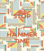 STOP  IT'S HAMMER TIME - Personalised Poster A4 size