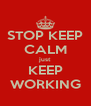 STOP KEEP CALM just KEEP WORKING - Personalised Poster A4 size