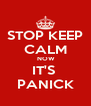 STOP KEEP CALM  NOW IT'S  PANICK - Personalised Poster A4 size