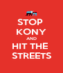 STOP  KONY AND HIT THE  STREETS - Personalised Poster A4 size
