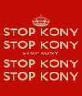 STOP KONY STOP KONY STOP KONY STOP KONY STOP KONY - Personalised Poster A4 size