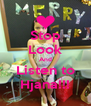 Stop Look And Listen to Hjana!!! - Personalised Poster A4 size