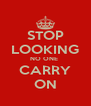 STOP LOOKING NO ONE  CARRY ON - Personalised Poster A4 size