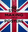 STOP MAKING THESE POSTERS  - Personalised Poster A4 size
