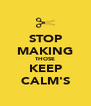 STOP MAKING THOSE KEEP CALM'S - Personalised Poster A4 size