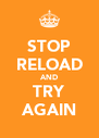 STOP RELOAD AND TRY AGAIN - Personalised Poster A4 size