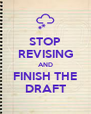 STOP REVISING AND FINISH THE DRAFT - Personalised Poster A4 size