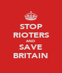 STOP RIOTERS AND SAVE BRITAIN - Personalised Poster A4 size