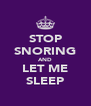 STOP SNORING AND LET ME SLEEP - Personalised Poster A4 size
