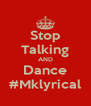 Stop Talking AND Dance #Mklyrical - Personalised Poster A4 size