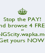 Stop the PAY! and browse 4 FREE at KINGScity.wapka.mobi Get yours NOW! - Personalised Poster A4 size