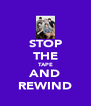STOP THE TAPE AND REWIND - Personalised Poster A4 size
