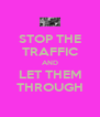 STOP THE TRAFFIC AND LET THEM THROUGH - Personalised Poster A4 size