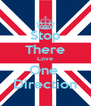 Stop There Love One  Direction - Personalised Poster A4 size
