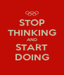 STOP THINKING AND START DOING - Personalised Poster A4 size