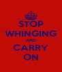 STOP WHINGING AND CARRY ON - Personalised Poster A4 size