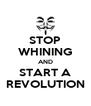 STOP WHINING AND START A REVOLUTION - Personalised Poster A4 size