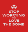 STOP WORRYING AND LOVE THE BOMB - Personalised Poster A4 size