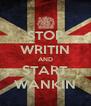 STOP WRITIN AND START WANKIN - Personalised Poster A4 size