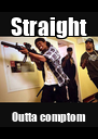 Straight Outta comptom - Personalised Poster A4 size