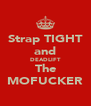 Strap TIGHT and DEADLIFT The MOFUCKER - Personalised Poster A4 size