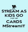 STREAM AS KIDS GO TOP UP CARDS MStreamIT - Personalised Poster A4 size