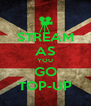 STREAM AS YOU GO TOP-UP - Personalised Poster A4 size