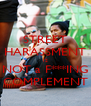 STREET HARASSMENT IS NOT a F***ING COMPLEMENT - Personalised Poster A4 size