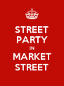 STREET PARTY IN MARKET STREET - Personalised Poster A4 size