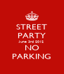 STREET PARTY June 3rd 2012 NO PARKING - Personalised Poster A4 size