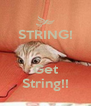 STRING!   Get String!! - Personalised Poster A4 size