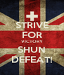 STRIVE FOR VICTORY SHUN DEFEAT! - Personalised Poster A4 size
