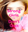 Strong Girls <3 Don't Quit - Personalised Poster A4 size