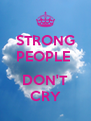 STRONG PEOPLE   DON'T CRY - Personalised Poster A4 size
