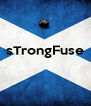 sTrongFuse    - Personalised Poster A4 size