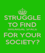 STRUGGLE TO FIND RHEARSAL SPACE FOR YOUR SOCIETY? - Personalised Poster A4 size