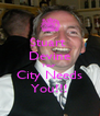 Stuart  Devine Your  City Needs You!!! - Personalised Poster A4 size