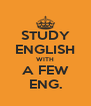 STUDY ENGLISH WITH A FEW ENG. - Personalised Poster A4 size