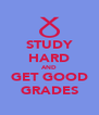 STUDY HARD AND GET GOOD GRADES - Personalised Poster A4 size